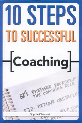 10 Steps to Successful Coaching By Oberstein, Sophie